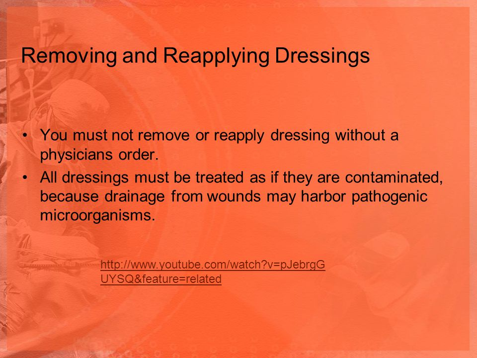 Removing and Reapplying Dressings