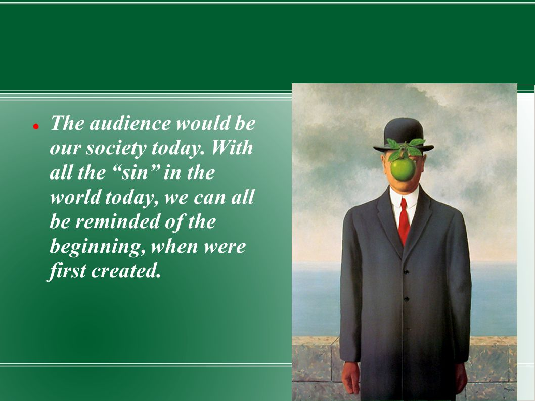 The audience would be our society today
