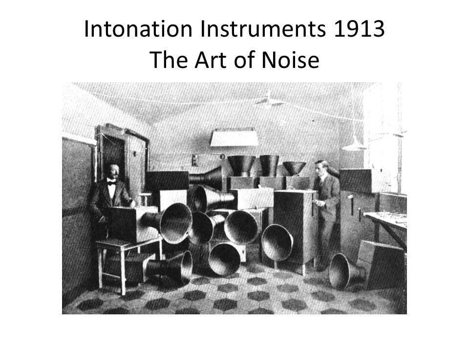 Intonation Instruments 1913 The Art of Noise