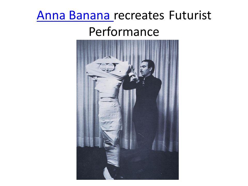 Anna Banana recreates Futurist Performance