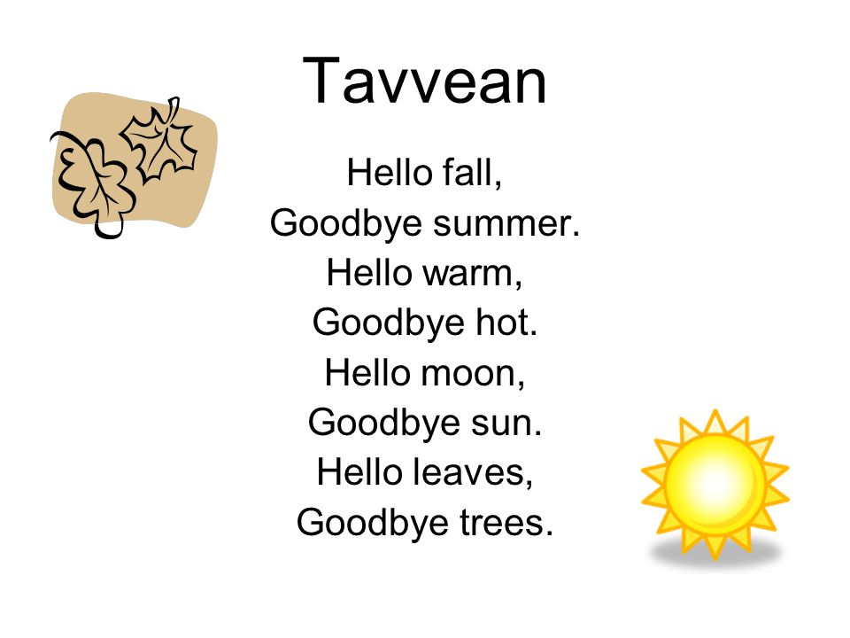 Tavvean Hello fall, Goodbye summer. Hello warm, Goodbye hot.