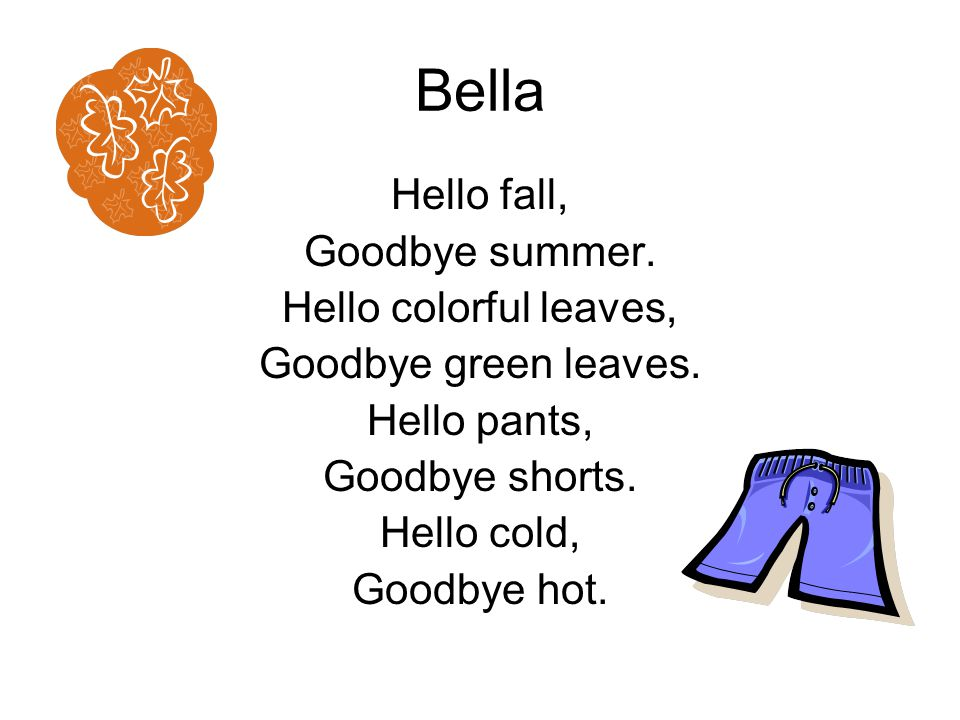 Bella Hello fall, Goodbye summer. Hello colorful leaves,