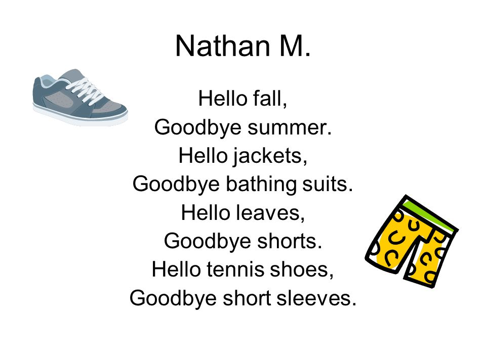 Nathan M. Hello fall, Goodbye summer. Hello jackets,