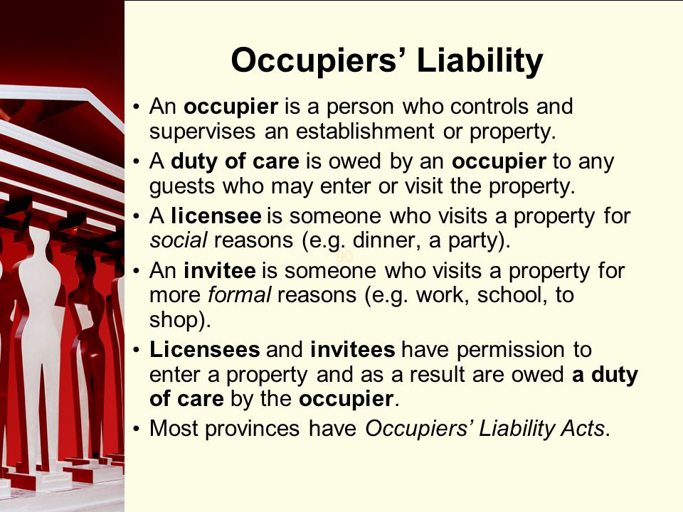 Occupiers' Liability An occupier is a person who controls and supervises an establishment or property.