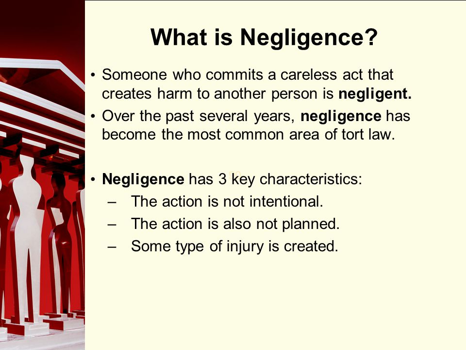 What is Negligence Someone who commits a careless act that creates harm to another person is negligent.