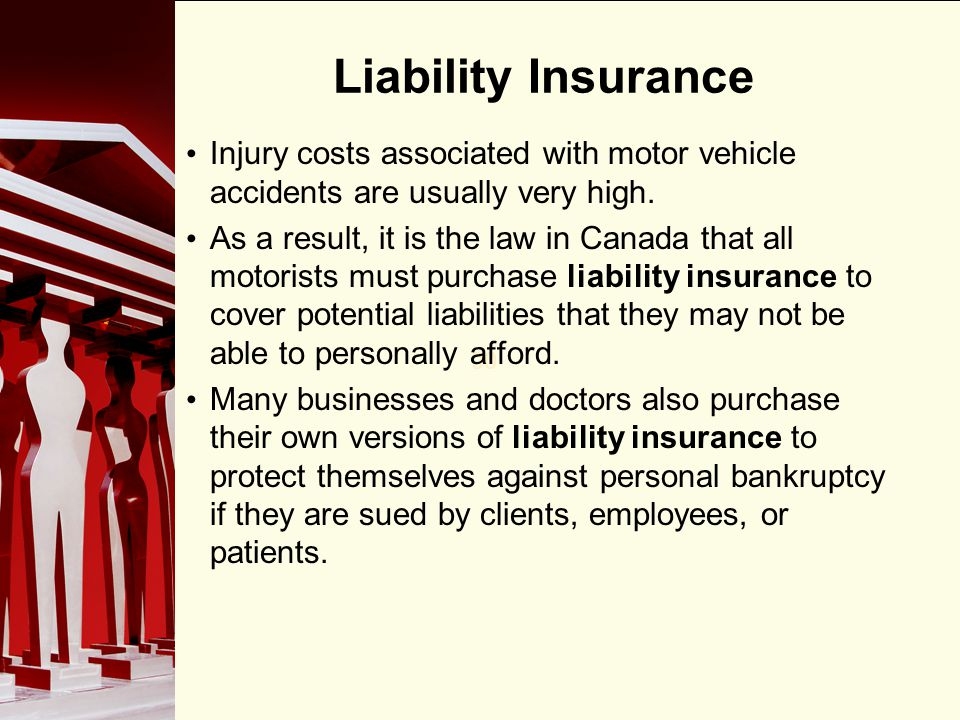 Liability Insurance Injury costs associated with motor vehicle accidents are usually very high.
