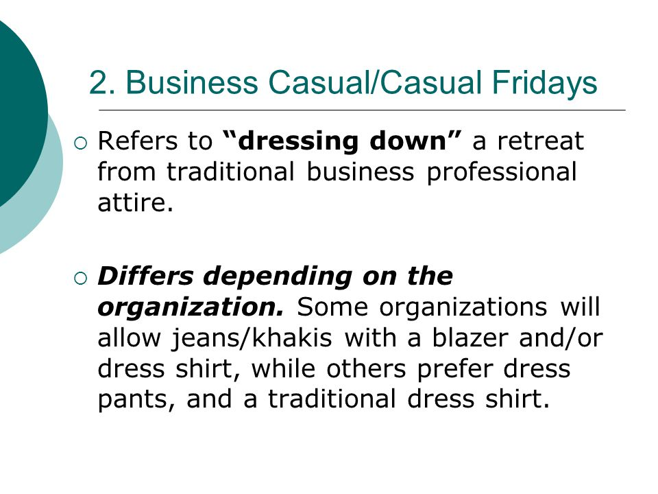 2. Business Casual/Casual Fridays