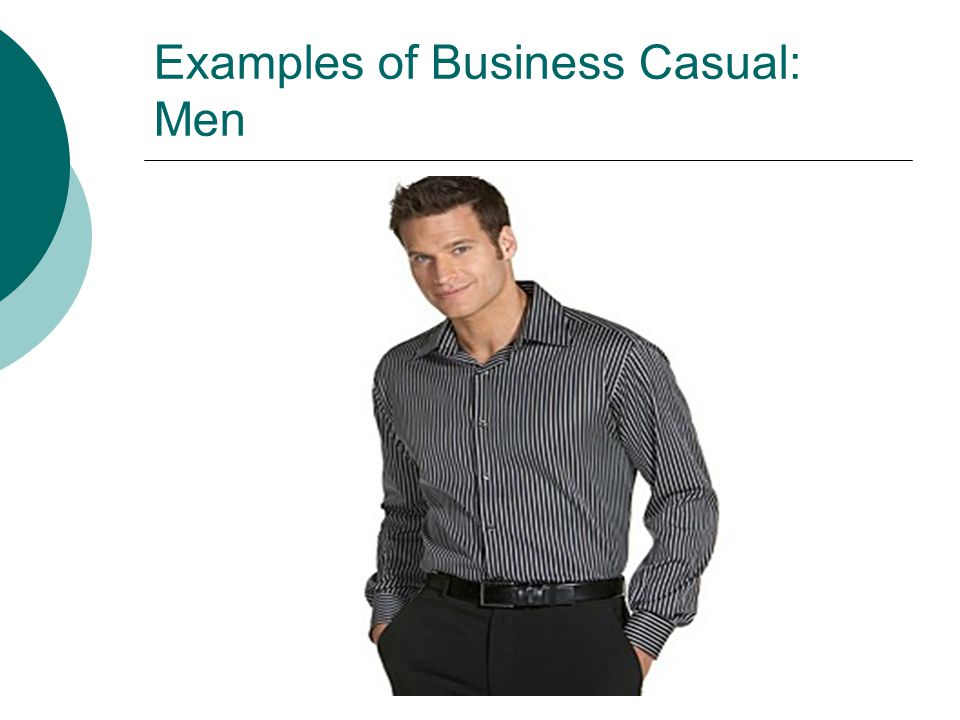 Examples of Business Casual: Men