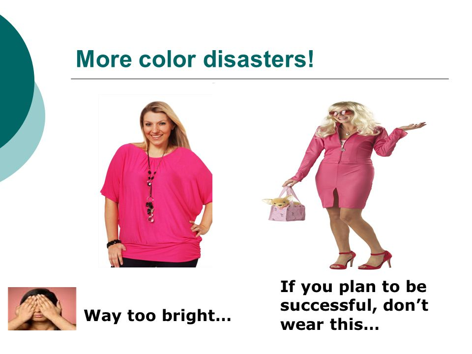 More color disasters! If you plan to be successful, don't wear this…