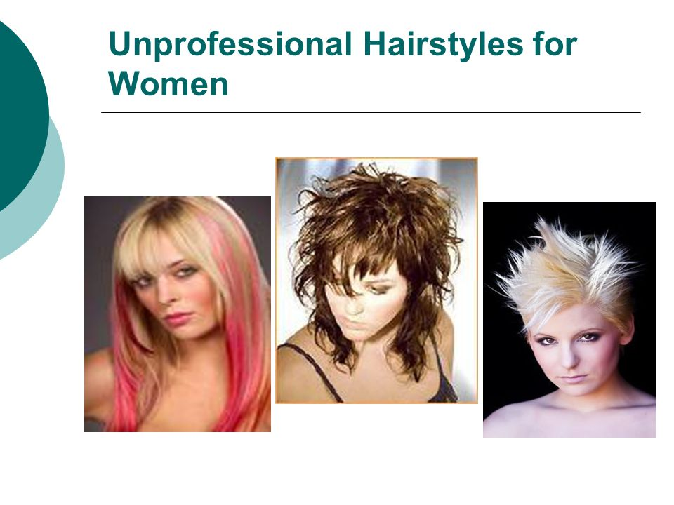 Unprofessional Hairstyles for Women