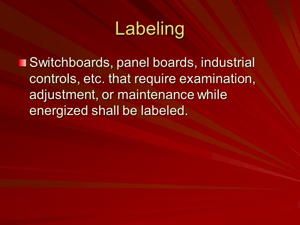 Labeling Switchboards, panel boards, industrial controls, etc.