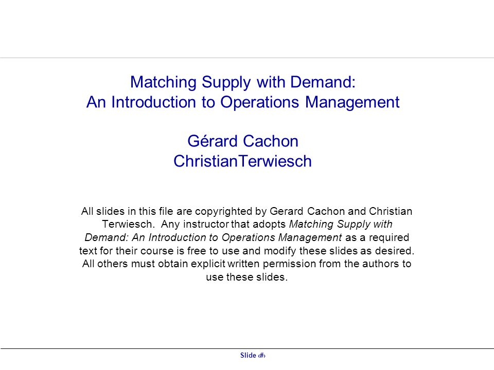 Matching Supply with Demand: An Introduction to Operations Management Gérard Cachon ChristianTerwiesch