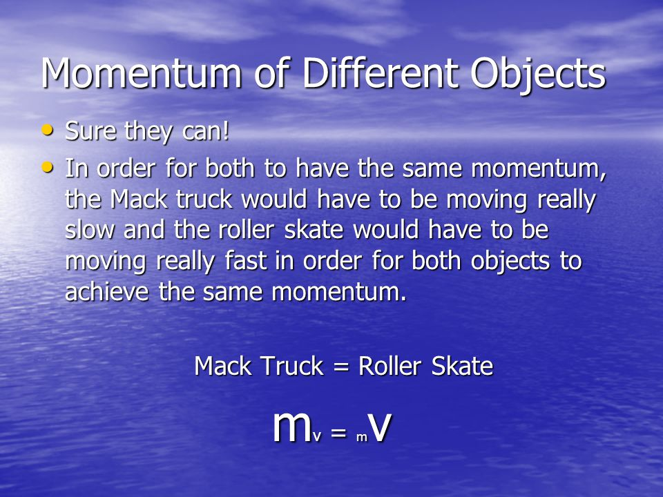 Momentum of Different Objects