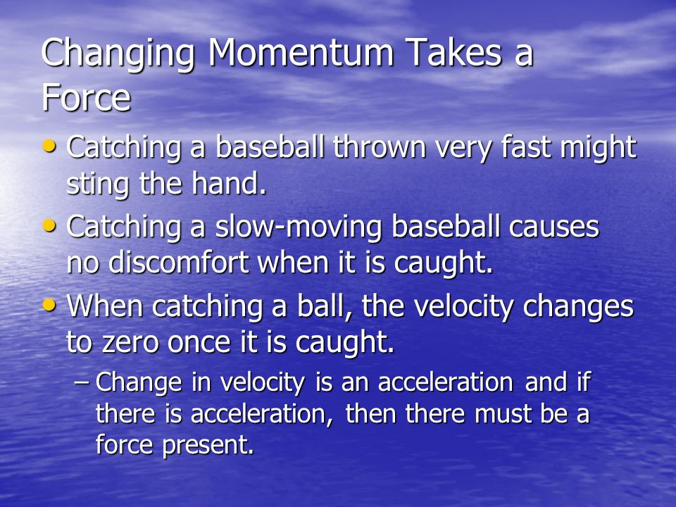 Changing Momentum Takes a Force