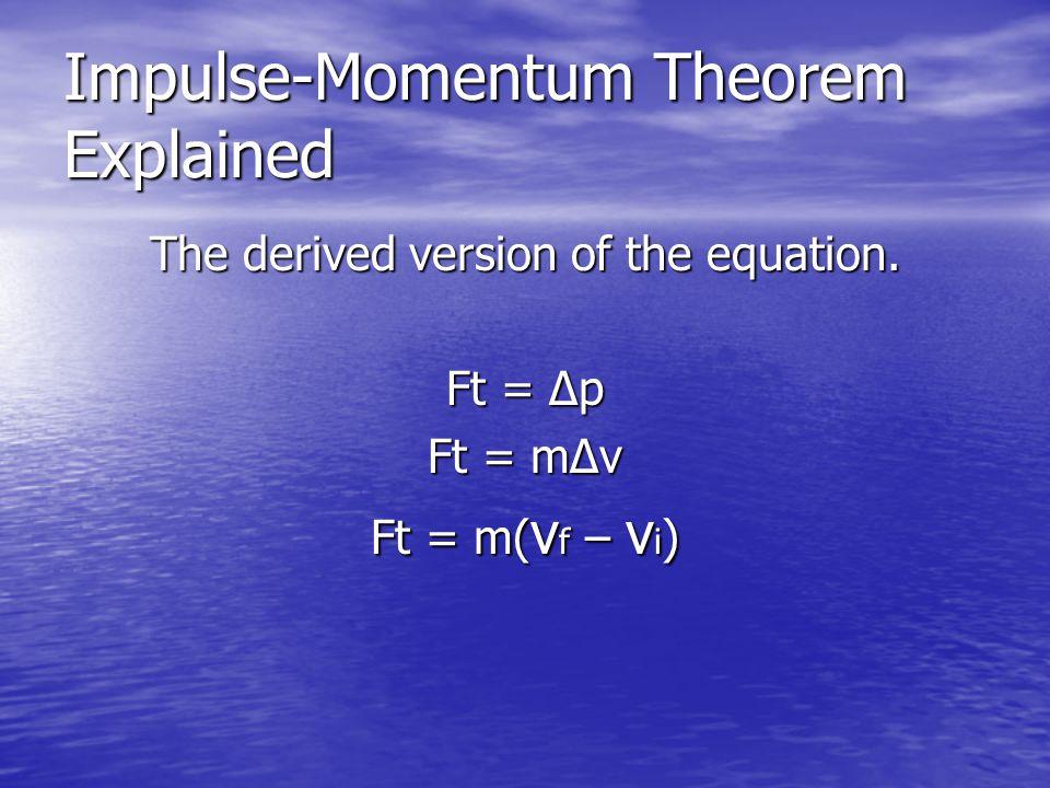 Impulse-Momentum Theorem Explained