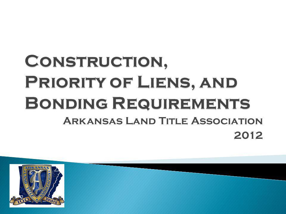 Construction, Priority of Liens, and Bonding Requirements