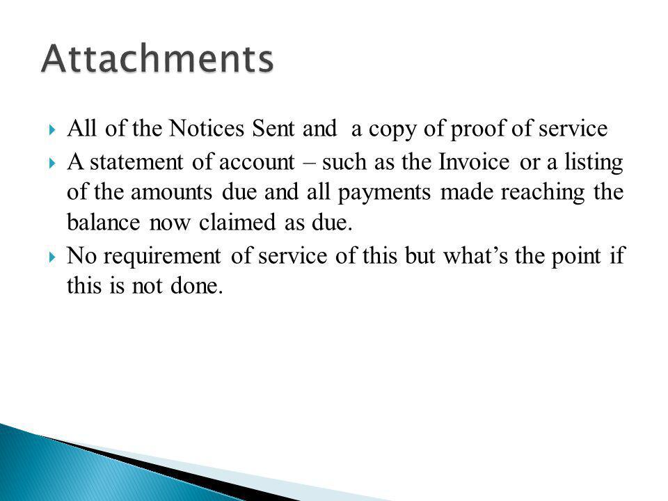 Attachments All of the Notices Sent and a copy of proof of service