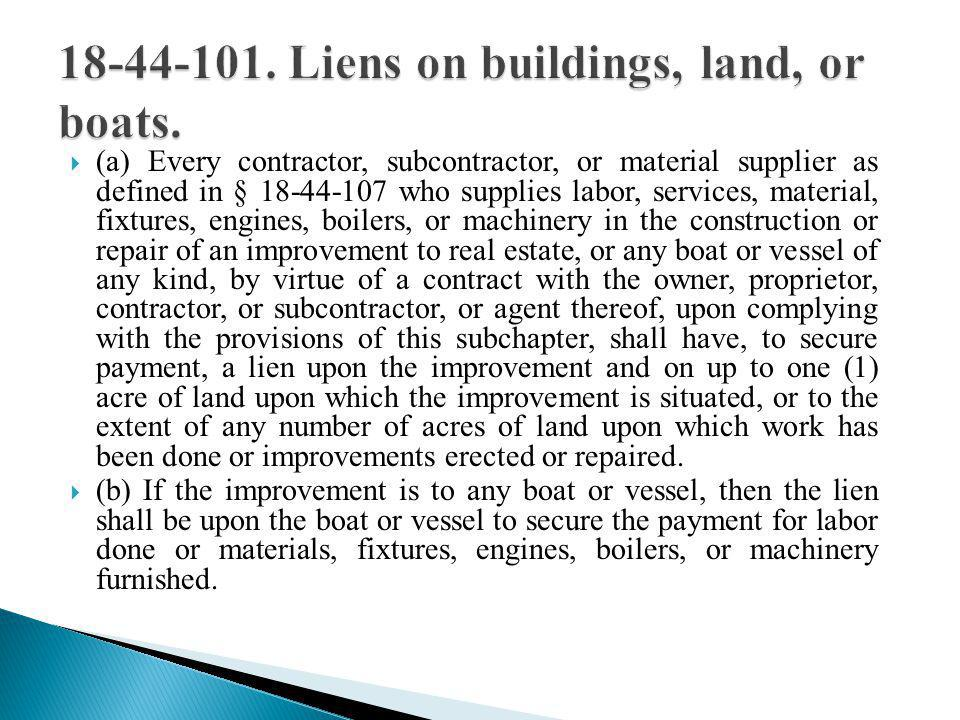 18-44-101. Liens on buildings, land, or boats.
