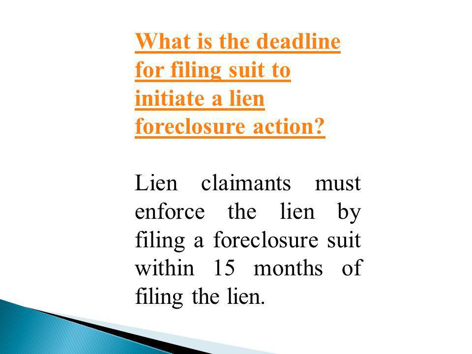 What is the deadline for filing suit to initiate a lien foreclosure action