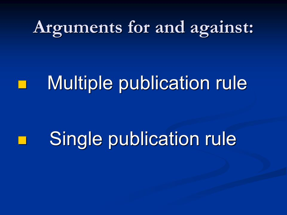 Arguments for and against: