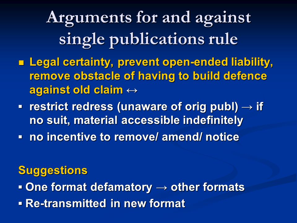 Arguments for and against single publications rule