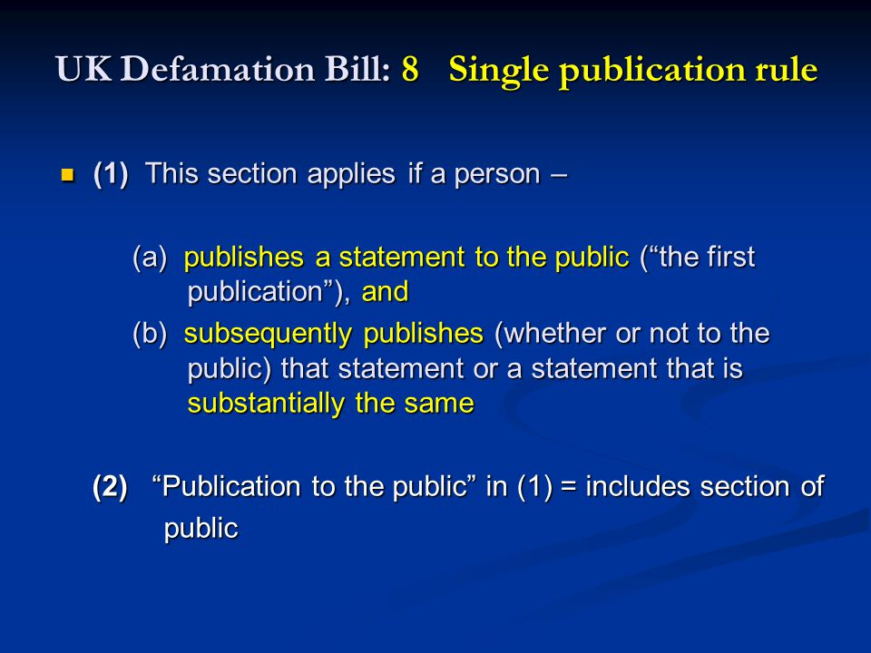 UK Defamation Bill: 8 Single publication rule
