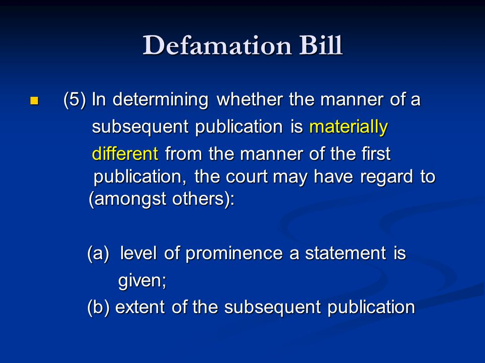 Defamation Bill (5) In determining whether the manner of a
