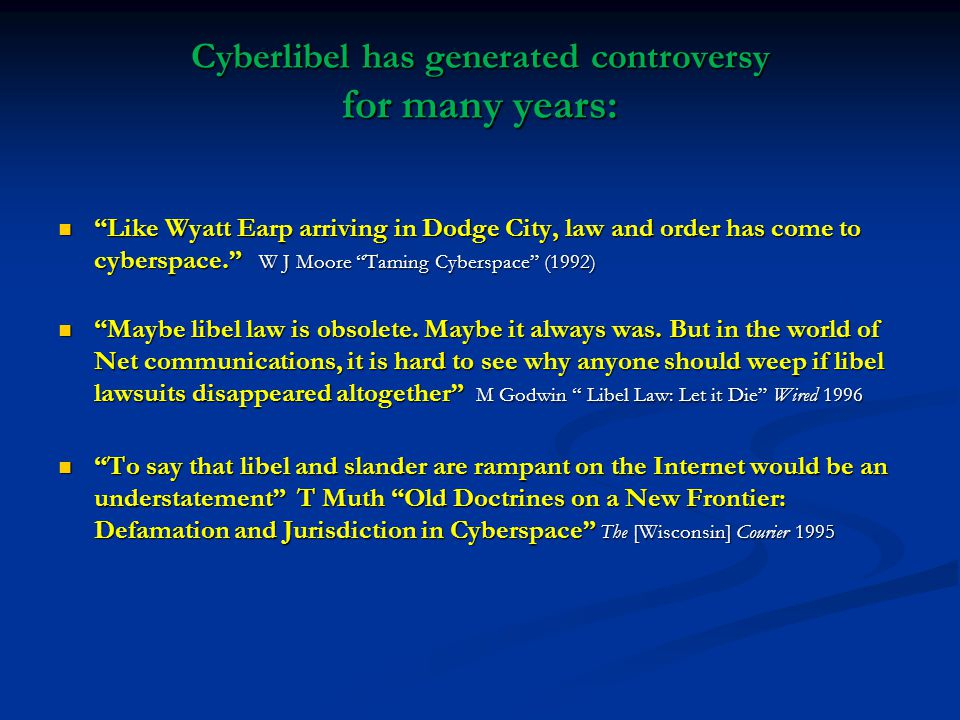 Cyberlibel has generated controversy for many years: