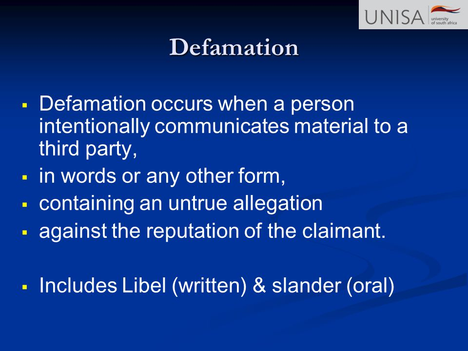 Defamation Defamation occurs when a person intentionally communicates material to a third party, in words or any other form,