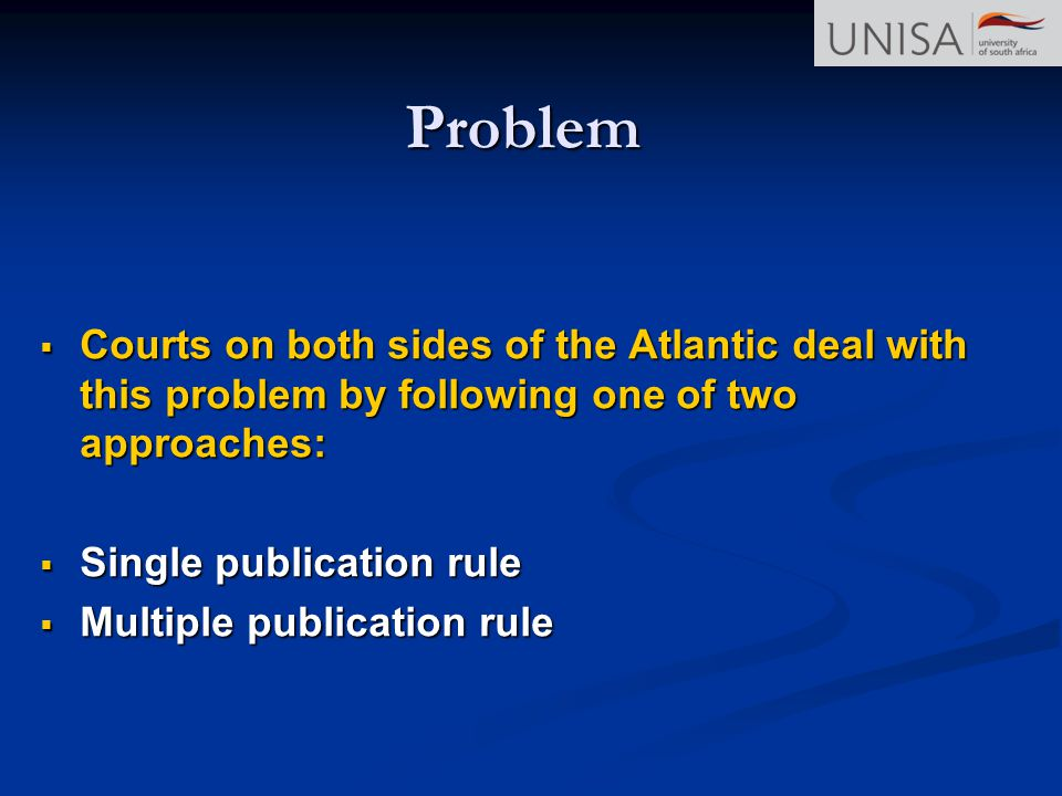 Problem Courts on both sides of the Atlantic deal with this problem by following one of two approaches:
