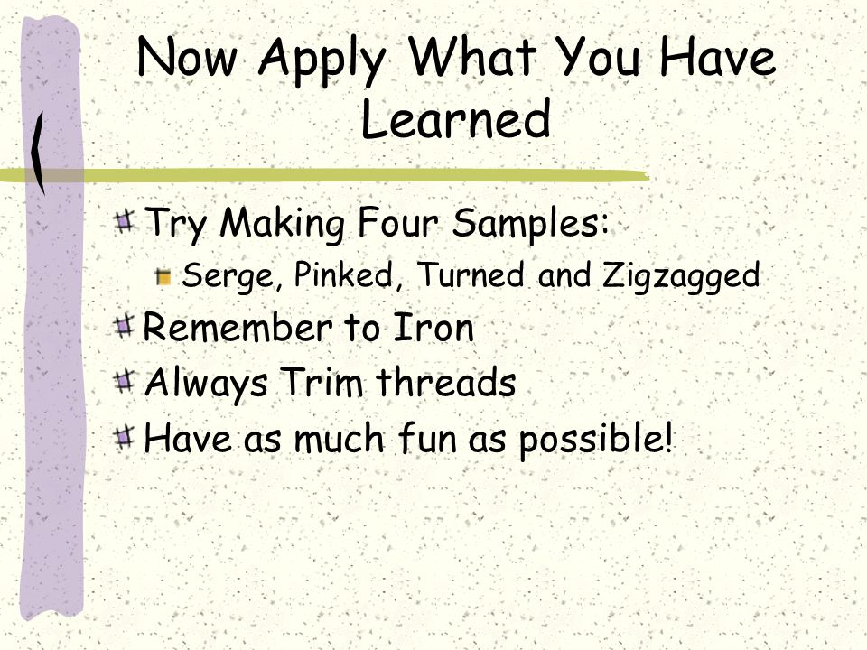 Now Apply What You Have Learned