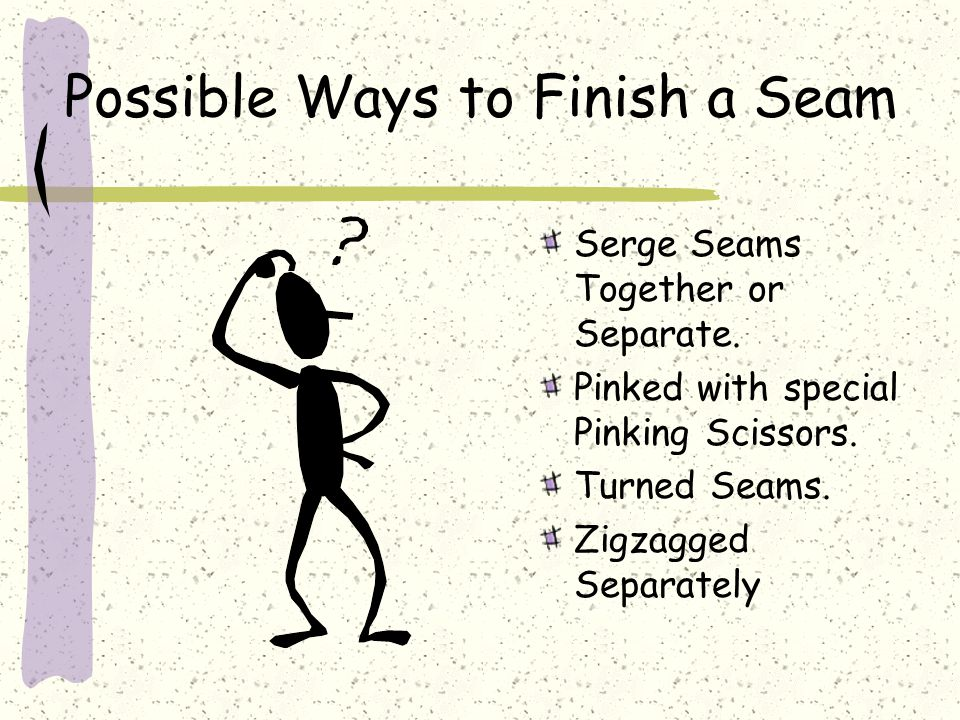 Possible Ways to Finish a Seam