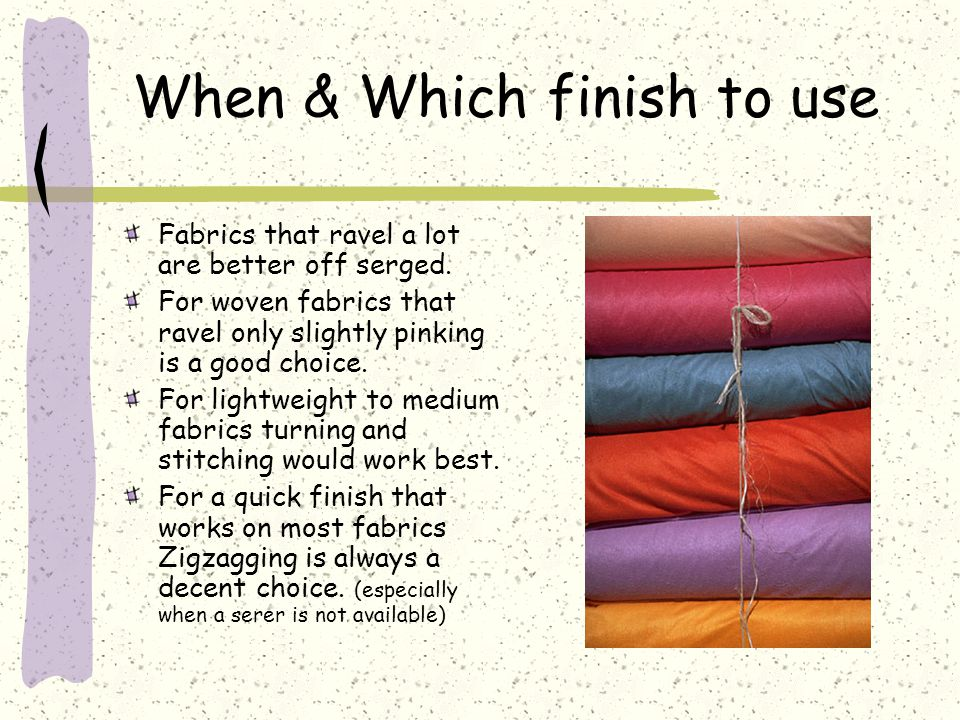 When & Which finish to use
