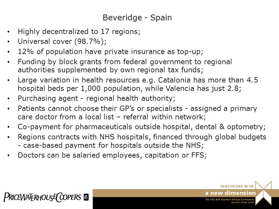 Beveridge - Spain Highly decentralized to 17 regions;