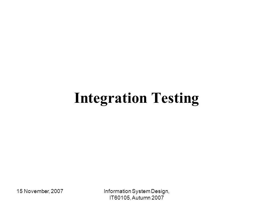 Information System Design, IT60105, Autumn 2007