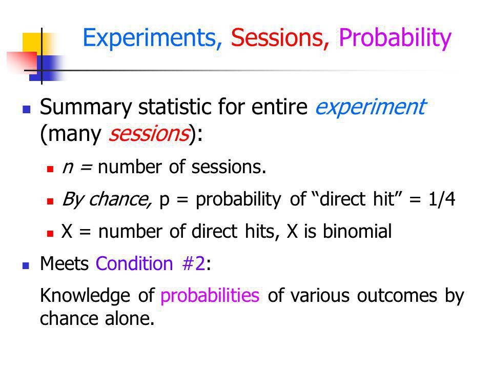 Experiments, Sessions, Probability
