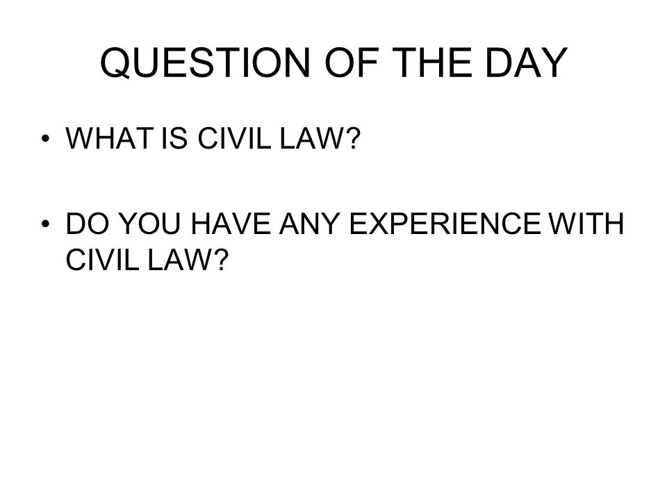 QUESTION OF THE DAY WHAT IS CIVIL LAW