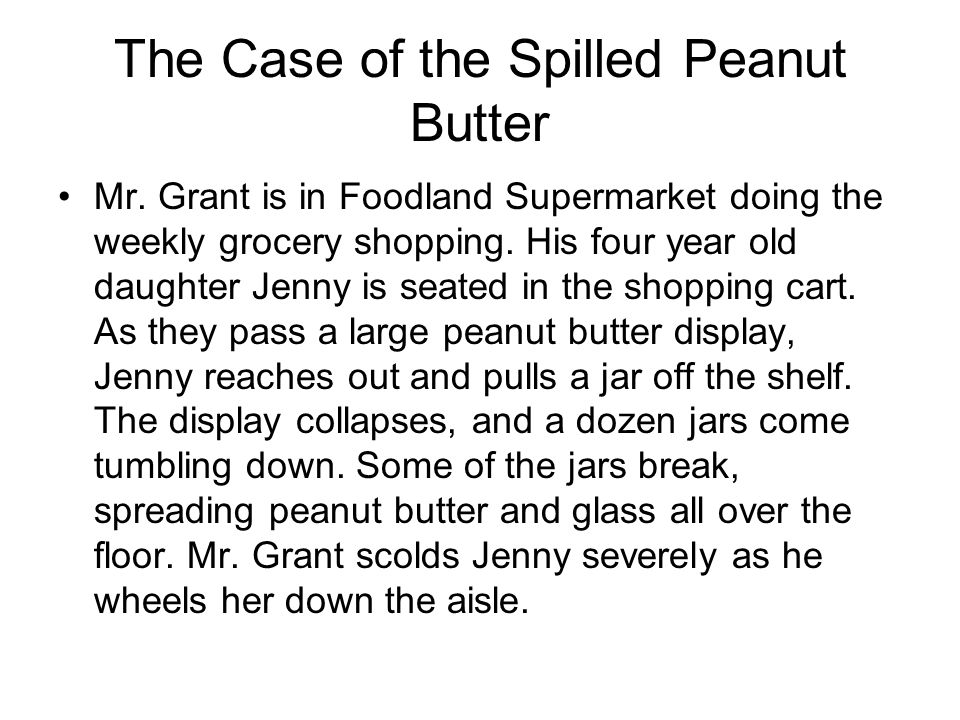 The Case of the Spilled Peanut Butter