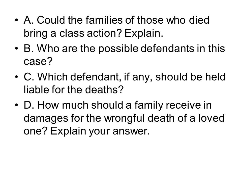 A. Could the families of those who died bring a class action Explain.