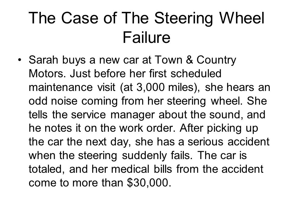 The Case of The Steering Wheel Failure