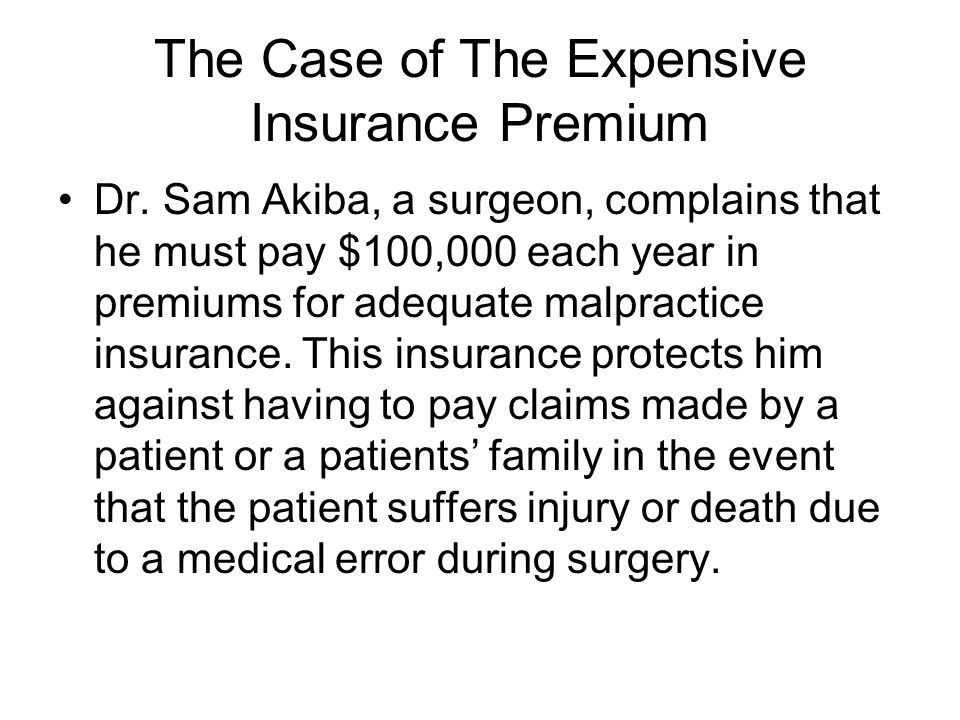 The Case of The Expensive Insurance Premium