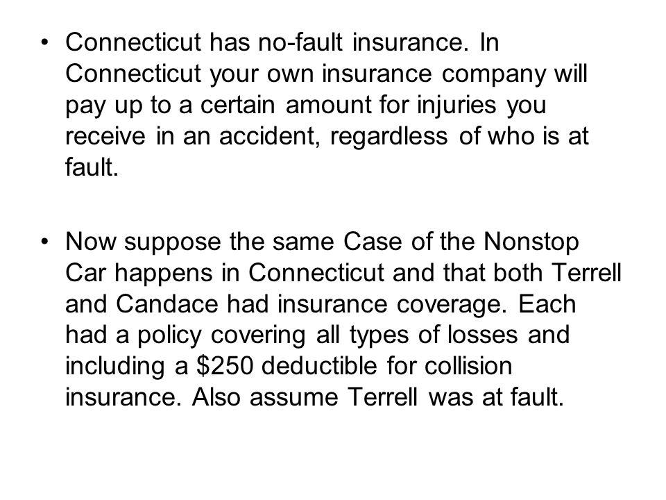 Connecticut has no-fault insurance