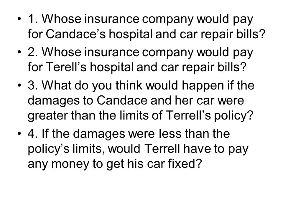 1. Whose insurance company would pay for Candace's hospital and car repair bills