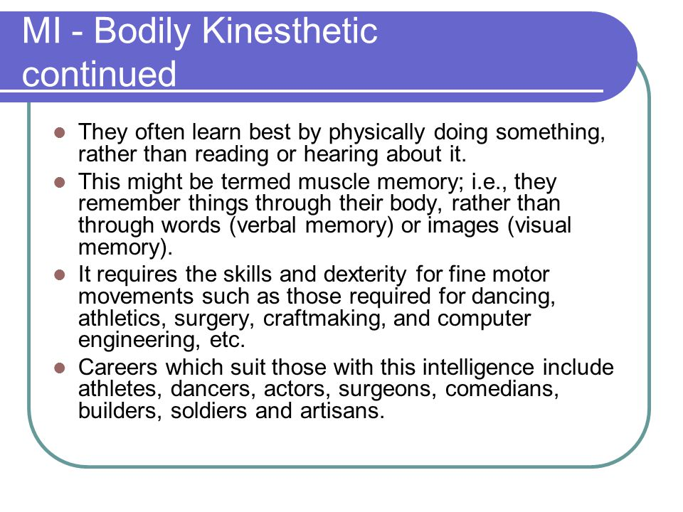 MI - Bodily Kinesthetic continued