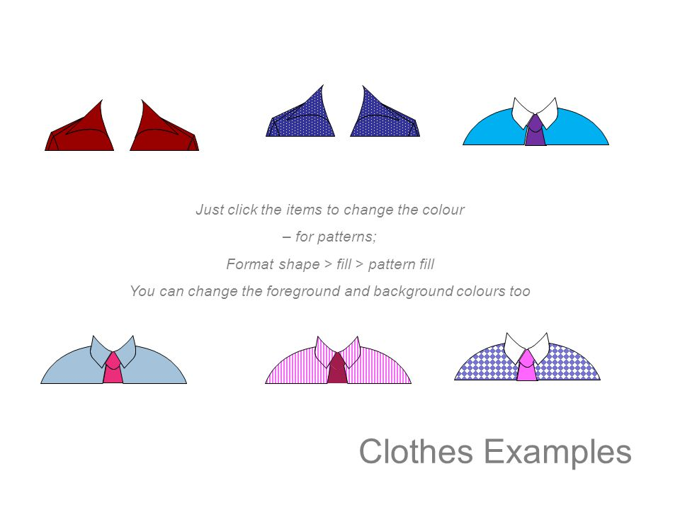 Clothes Examples Just click the items to change the colour