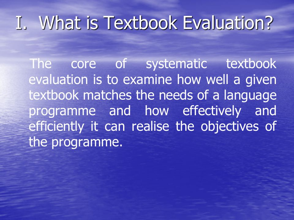 I. What is Textbook Evaluation