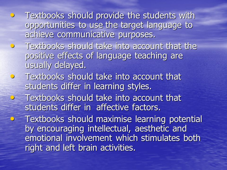 Textbooks should provide the students with opportunities to use the target language to achieve communicative purposes.