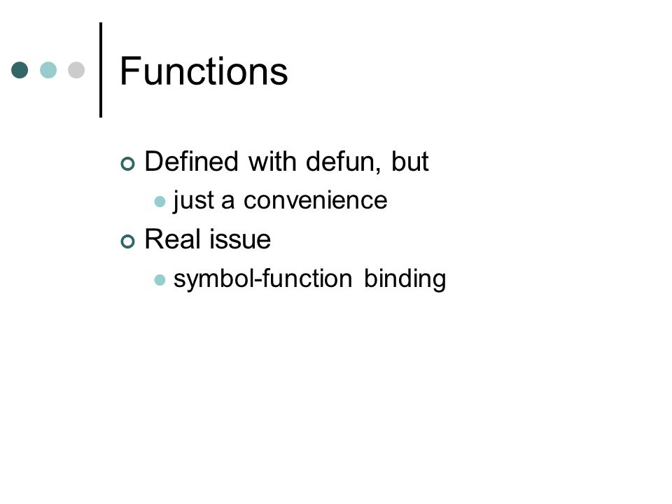 Functions Defined with defun, but Real issue just a convenience