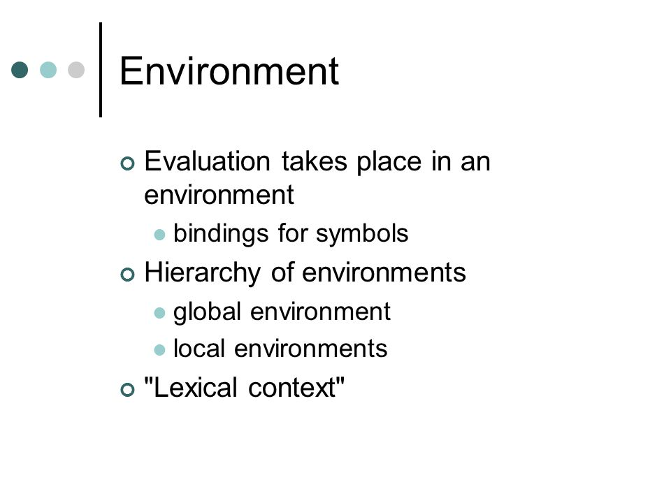 Environment Evaluation takes place in an environment