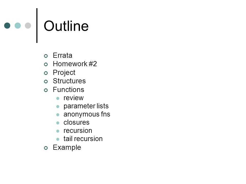 Outline Errata Homework #2 Project Structures Functions Example review